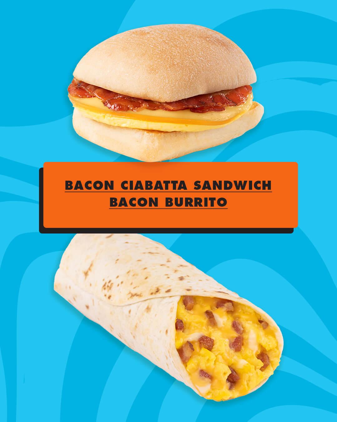 Bacon Ciabatta Sandwich and Bacon Burrito